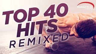 Workout Music Source // Top 40 Hits Remixed (128 BPM)