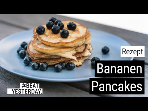 #BeatYesterday-Rezept: Bananen-Pancakes
