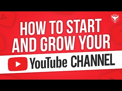 How To Start And Grow Your YouTube Channel — 11 Tips