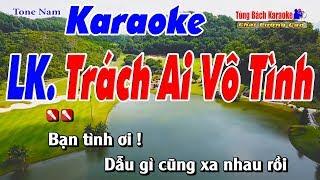 LK Trách Ai Vô Tình Karaoke (Tone Nam) - Nhạc Sống Tùng Bách [ Beat Chuẩn Karaoke ]