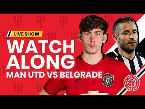 Manchester United vs Partizan Belgrade   Live Watchalong