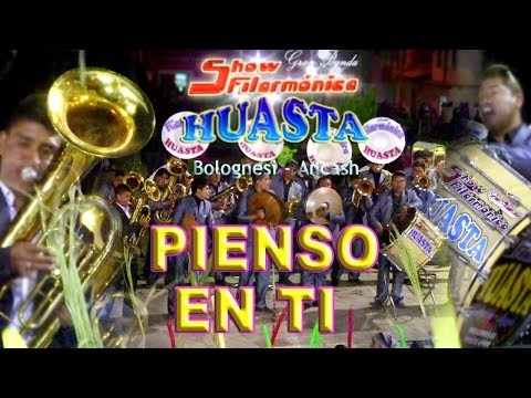 Banda Show Filarmónica Huasta PIENSO EN TI-QUIEN ES FIEL-MIX -(Subtitulada)