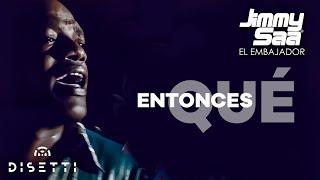 Jimmy Saa - Entonces Qué