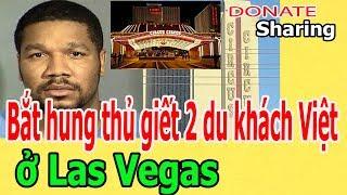 Donate Sharing | B,ắ,t h,u,ng th,ủ v,ụ 2 KHÁCH VIỆT ở Las Vegas