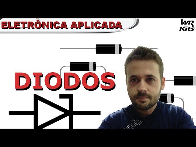DIODOS | Eletrônica Aplicada #05