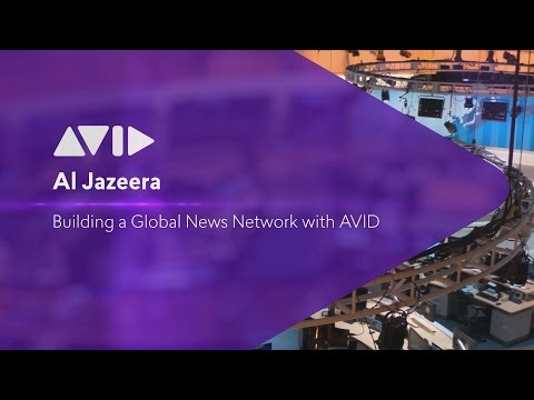 Al Jazeera – Building a Global News Network with Avid