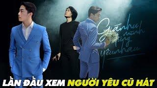 CrisDevilGamer LẦN ĐẦU XEM GIÁ NHƯ MÌNH ĐỪNG YÊU NHAU của người yêu cũ Quang Trung