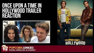 Once Upon a Time in Hollywood (Official Trailer) The Popcorn Junkies Family Reaction