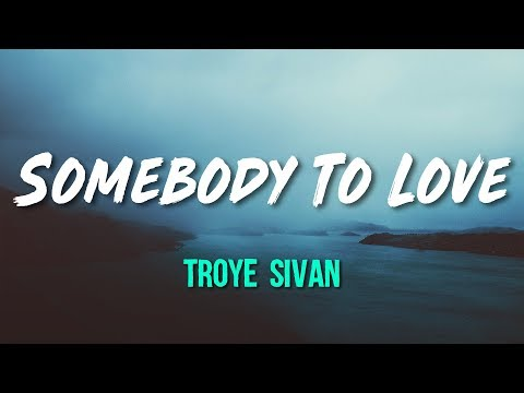 Troye Sivan - Somebody To Love (Lyrics, Official Audio)