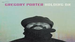Gregory Porter   Holding On ft  Kem SLOWED DOWN