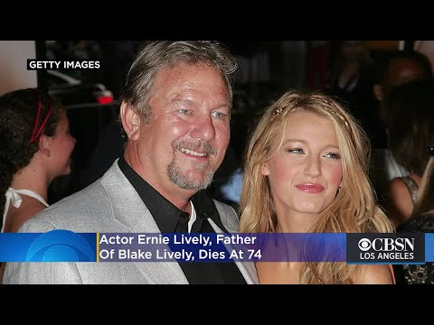 Actor Ernie Lively, Father Of Blake Lively, Dies At 74