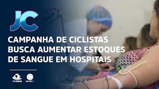 Campanha de ciclistas busca aumentar estoques de sangue em hospitais