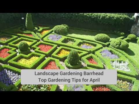 landscape gardening barrhead gardening tips April