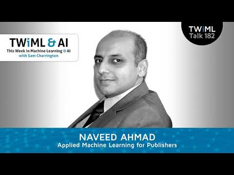 Applied Machine Learning for Publishers with Naveed Ahmad - TWiML Talk #182
