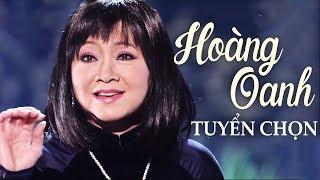 HOÀNG OANH - 15 Bài Nhạc Vàng Xưa Vượt Thời Gian Hay Nhất Của Hoàng Oanh
