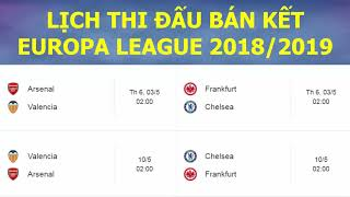 Lịch thi đấu bán kết Europa League 2018/2019 | Arsenal vs Valencia | Chelsea vs Frankfurt
