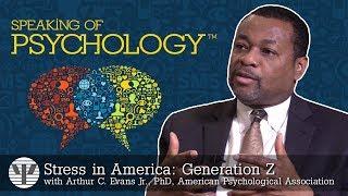 Speaking of Psychology - Stress in America: Generation Z with Arthur C. Evans Jr., PhD (SOP68)