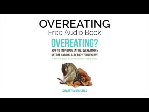 Overeating : How To Stop Binge Eating, Overeating & Get The Natural Slim Body You Deserve : A Self-Help Guide To Control Emotional Eating Today!