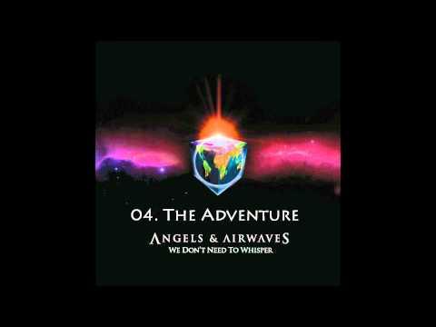 04. The Adventure - Angels & Airwaves HQ