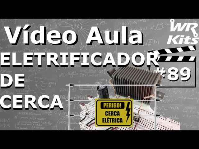 ELETRIFICADOR DE CERCA (SIMPLES) | Vídeo Aula #89