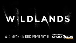 Ghost Recon Wildlands - Wildlands Documentary Trailer