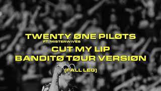 twenty one pilots - Cut My Lip (Bandito Tour Version) [Fall Leg] ft. MisterWives