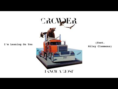 Crowder - I'm Leaning On You (Audio) ft. Riley Clemmons