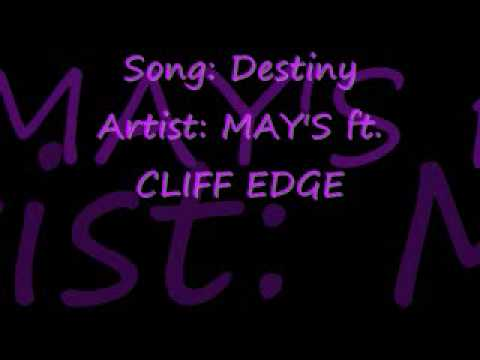 Destiny by MAY'S ft. CLIFF EDGE