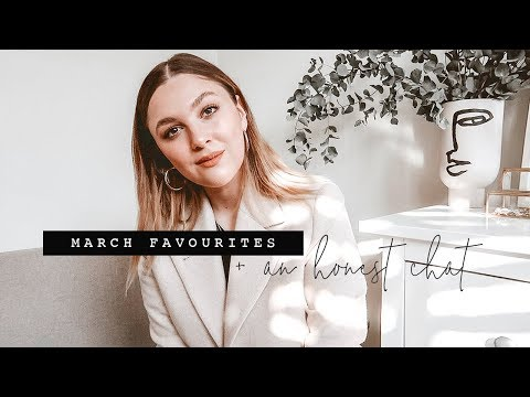 AN HONEST CHAT + MARCH FAVOURITES | I Covet Thee