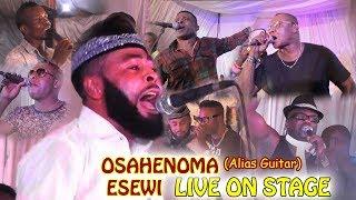 OSAHENOMA ESEWI LIVE ON STAGE FT AKOBEGHIAN X STANLEY O IYONANWAN X ADVISER NOWAMAGBE [BENIN MUSIC ]