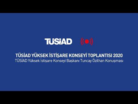 TÜSİAD Yüksek İstişare Konseyi Başkanı Tuncay Özilhan Konuşması 2020