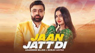 Video Jaan Jatt Di - Gurlez Akhtar - Amaninder Billing