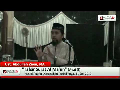 Pengajian Tafsir Al-Quran Surat Al ma\'un Ayat 5 - Ustadz Abdullah Zaen