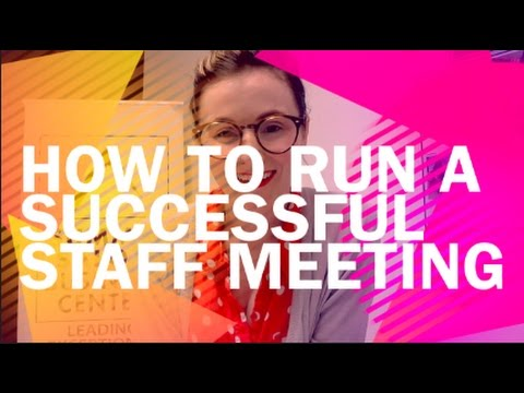 How to run a successful staff meeting