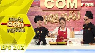 Chuẩn Cơm Mẹ Nấu 2019 | Tập 202 Full HD: Qúy Ân - Mỹ Hương