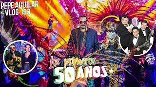 Pepe Aguilar - El Vlog 133 - Los Primeros 50 años
