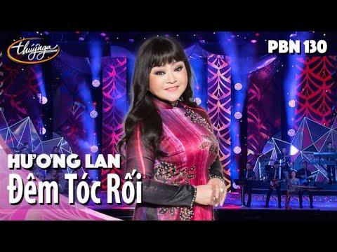 PBN 130 | Hương Lan - Đêm Tóc Rối