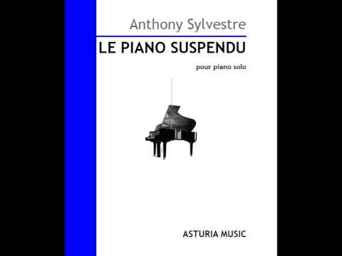 Le Piano Suspendu - Anthony Sylvestre (Excerpts feat. Piano in Blue)