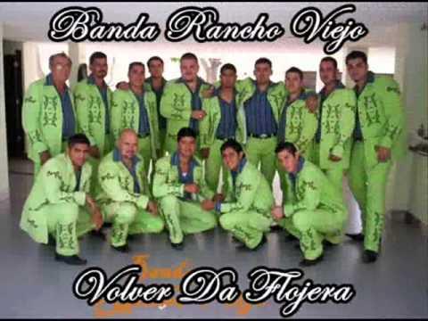 BANDA RANCHO VIEJO - VOLVER DA FLOJERA (CON LETRA)