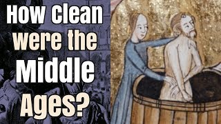 How Hygienic and Clean were the Middle Ages?