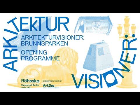 Arkitekturvisioner: Brunnsparken – Opening Programme