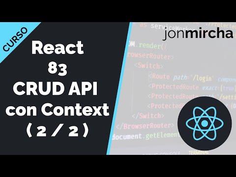 Curso React: 83. CRUD API con Context ( 2 / 2 ) - jonmircha
