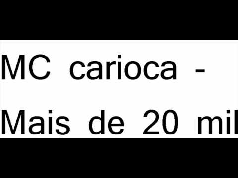 Baixar Mc carioca - Mais de 20 mil