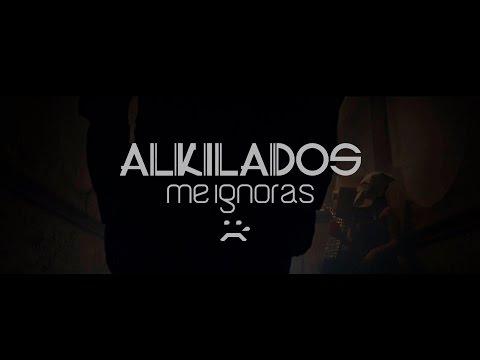 Me ignoras/ Alkilados  [Video Oficial]