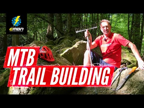 How To Create And Maintain MTB Trails   E-Bike Trail Building