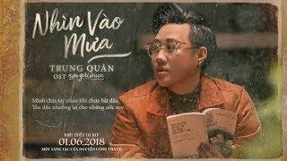 TRUNG QUÂN - NHÌN VÀO MƯA | EM GÁI MƯA THE MOVIE OST [OFFICIAL MV]