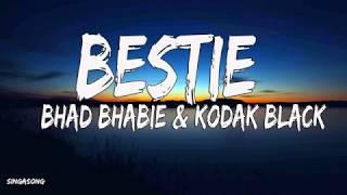 Bhad Bhabie & Kodak Black - Bestie (Lyrics)