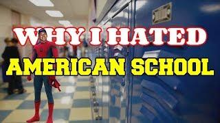 Why I Hated American School