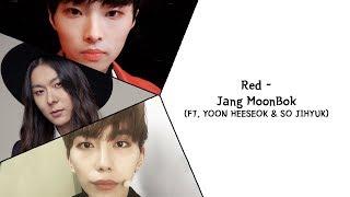 Red - Jang MoonBok (FT. Yoon Heeseok & So JiHyuk) (Han/Rom/Eng)