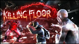 Killing floor 2 let's survive bust e'm down grinding for 800 subs lets get lit like in subscribe